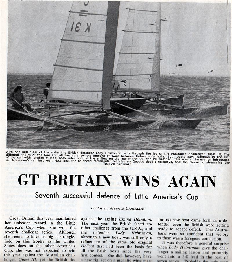 Report from the 1967 Little America's Cup where Peter Schneidau and Bob Fisher sailed the wing masted Lady Helmsman to a 4-1 series win over Quest III (Australia). Lady Helmsman is nearest to the camera.  - photo © Maurice Crettenden