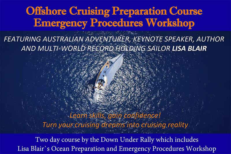 The Down Under Rally Cruising Preparation Course including the Emergency Procedures Workshop photo copyright Down Under Rally taken at  and featuring the Cruising Yacht class