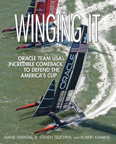 Winging It is the story of Oracle Team USA's win in the 2013 America's Cup. © SW